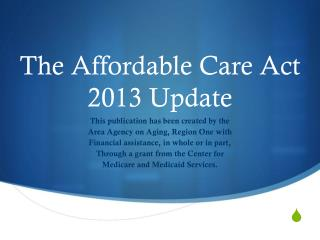 The Affordable Care Act 2013 Update