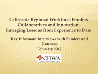 California  Regional Workforce Funders  Collaboratives and Innovation:  Emerging Lessons from Experience to Date