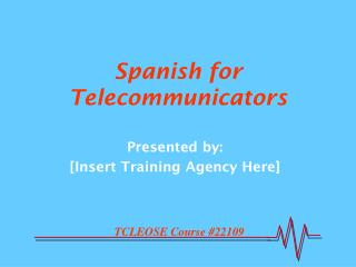 spanish for telecommunicators