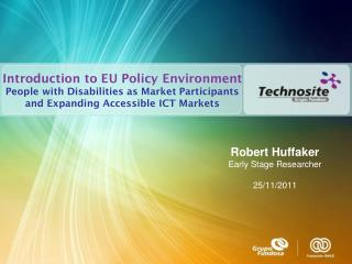 Introduction to EU Policy Environment  People with Disabilities as Market Participants and Expanding Accessible  ICT  M