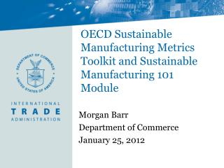 OECD Sustainable Manufacturing Metrics Toolkit and Sustainable Manufacturing 101 Module