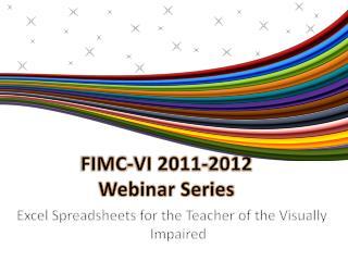 FIMC-VI 2011-2012  Webinar Series