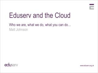 Eduserv and the Cloud