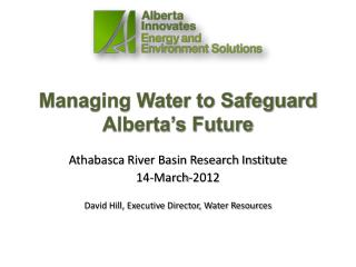 Managing Water to Safeguard Alberta�s Future