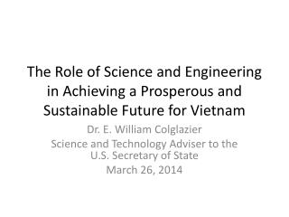 The Role of Science and Engineering in Achieving a Prosperous and Sustainable Future for Vietnam