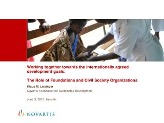 Working  together towards the internationally agreed development goals :  The  Role of Foundations and Civil  Society