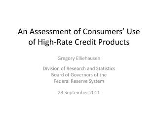 An Assessment of Consumers' Use of High-Rate Credit Products