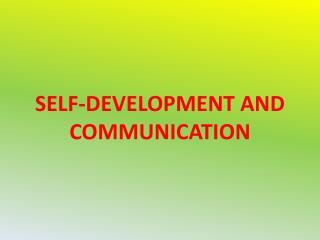 SELF-DEVELOPMENT AND COMMUNICATION