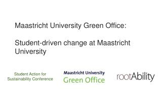 Maastricht University  Green Office:  Student-driven change at Maastricht University