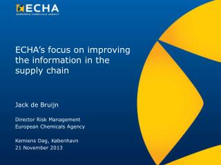 ECHA's  focus on improving the information in the supply chain