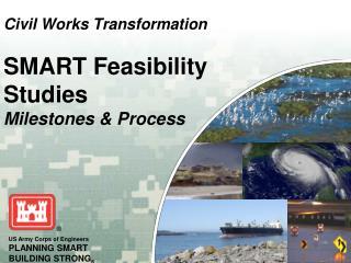 Civil Works Transformation SMART Feasibility  Studies Milestones & Process
