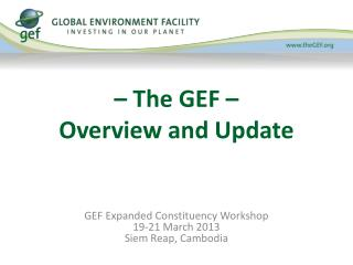 � The GEF �  Overview and Update