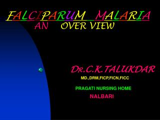 falciparum   malaria        an    over view
