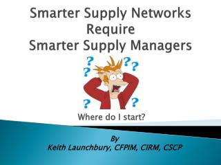 Smarter Supply Networks Require Smarter Supply Managers