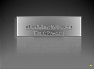 aluminium extrusion plant process