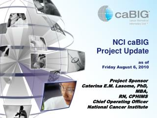 NCI  caBIG Project Update as of Friday August 6, 2010