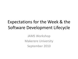 Expectations for the Week & the Software Development Lifecycle