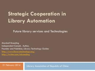Strategic Cooperation in Library Automation