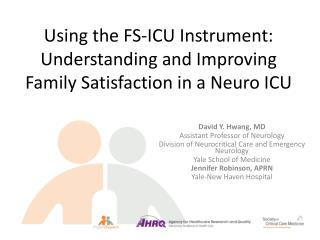 Using the FS-ICU Instrument: Understanding and Improving Family Satisfaction in a  Neuro  ICU