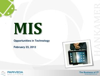 Opportunities in Technology  February 23, 2012