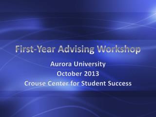 First-Year Advising Workshop