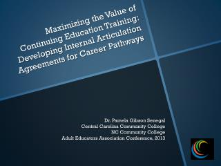 Maximizing the Value of  Continuing Education Training:  Develo ping Internal Articulation  Agreements for Career Pathw