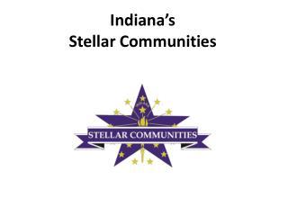 Indiana�s  Stellar Communities