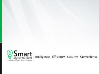 Intelligence I Efficiency I Security I Convenience