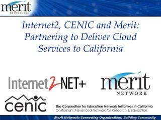 Internet2, CENIC and Merit: Partnering to Deliver Cloud Services to California
