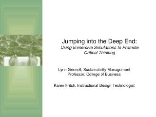Jumping into the Deep End:  Using Immersive Simulations to Promote Critical Thinking