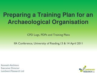 Preparing a Training Plan for an Archaeological Organisation