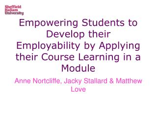 Empowering Students to Develop their Employability by Applying their Course Learning in a Module