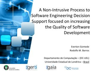 A Non-Intrusive Process to Software Engineering Decision Support focused on increasing the Quality of Software  Develop