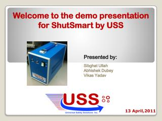 Welcome to the demo presentation for ShutSmart by USS