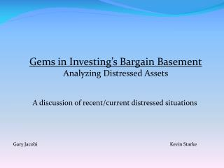 Gems  in  Investing�s Bargain Basement Analyzing Distressed Assets