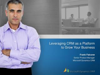 Leveraging CRM as a Platform to Grow Your Business