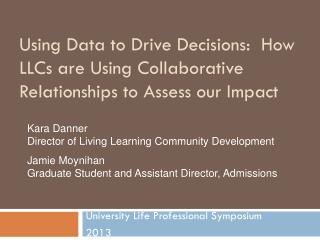 Using Data to Drive Decisions:  How LLCs are Using Collaborative Relationships to Assess our Impact