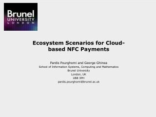 Ecosystem Scenarios for Cloud-based NFC Payments  Pardis  Pourghomi and George Ghinea  School of Information Systems, C