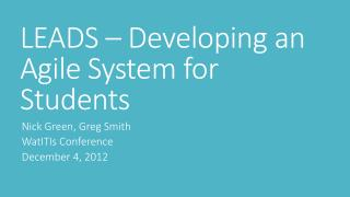 LEADS � Developing an Agile System for Students