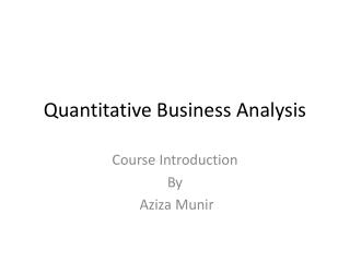 Quantitative Business Analysis