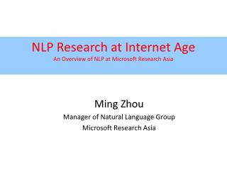 NLP Research at Internet Age An Overview of NLP at Microsoft Research Asia