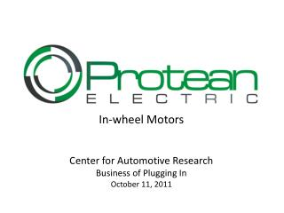 In-wheel Motors Center for Automotive Research Business of Plugging In October 11,  2011