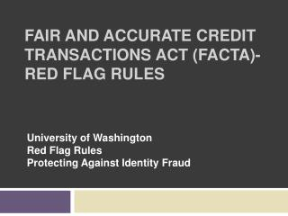 Fair and Accurate Credit Transactions Act (FACTA)-RED FLAG RULES