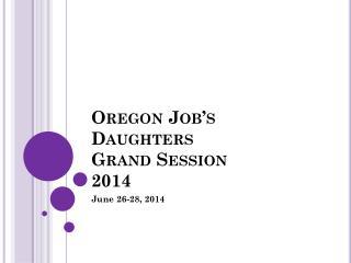 Oregon Job�s Daughters Grand Session 2014