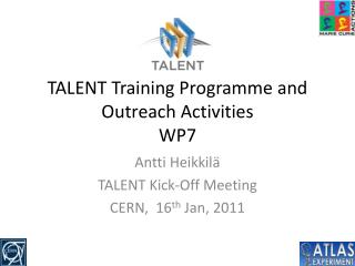 TALENT Training Programme and Outreach Activities WP7
