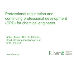 Professional registration and continuing professional development (CPD) for chemical engineers