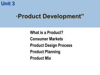""" Product Development"""