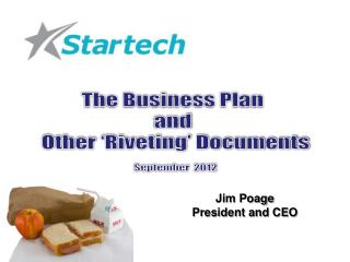 The Business Plan  and  Other 'Riveting' Documents September  2012