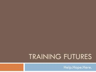 Training Futures