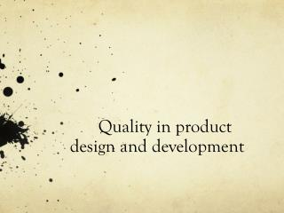 Quality  in  product design and development
